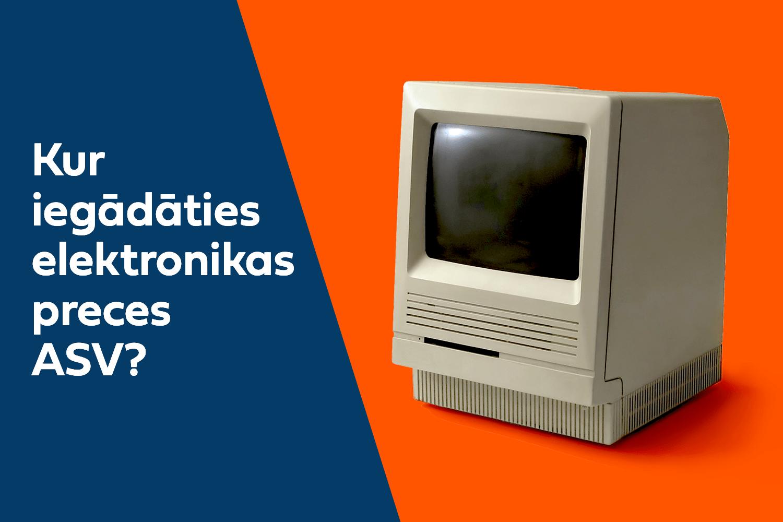 Gudrākie latvieši pērk elektroniku no šiem e-veikaliem un ietaupa simtiem dolāru