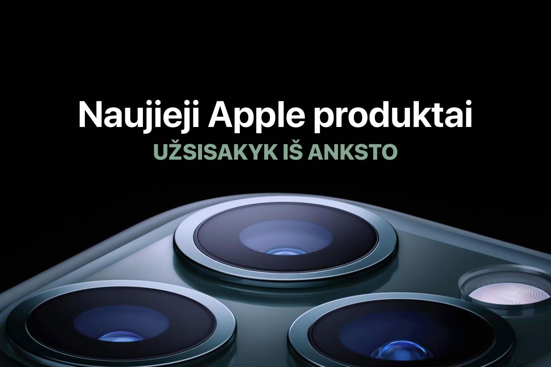 """Naujausius """"Apple"""" gaminius įsigykite pirmieji"""