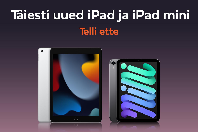 Uued Apple'i tooted: iPad ja iPad mini. Telli ette!